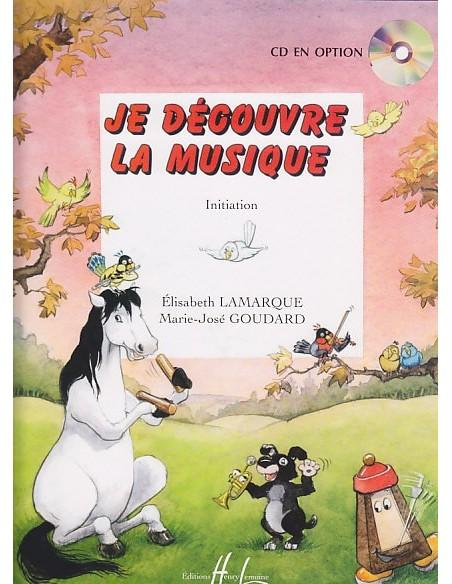 Je découvre la musique - Initiation - Lamarque et Goudard