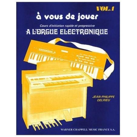 A Vous de Jouer A L'orgue Électronique Volume 1