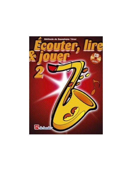 De Haske - Ecouter, lire et jouer Vol 2 Saxophone Alto