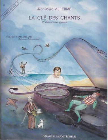 LA CLE DES CHANTS VOL.1 + CD (ELEVE) de Jean-Marc ALLERME Ed Billaudot