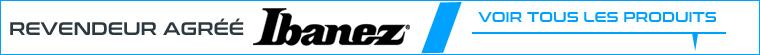 Revendeur officiel Ibanez France